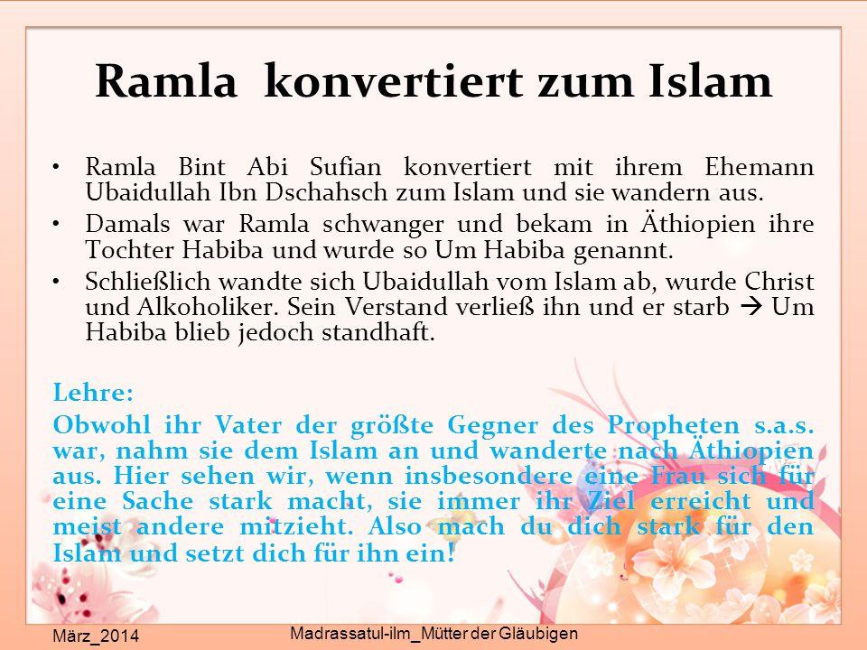 Ramla konvertiert zum Islam März_2014 Madrassatul-ilm_Mütter der Gläubigen Ramla Bint Abi Sufian konvertiert mit ihrem Ehemann Ubaidullah Ibn Dschahsc