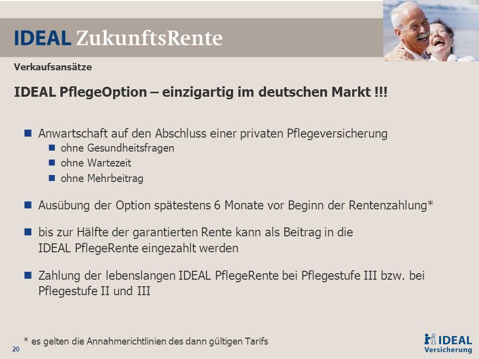 20 IDEAL PflegeOption – einzigartig im deutschen Markt !!! Anwartschaft auf den Abschluss einer privaten Pflegeversicherung ohne Gesundheitsfragen ohn