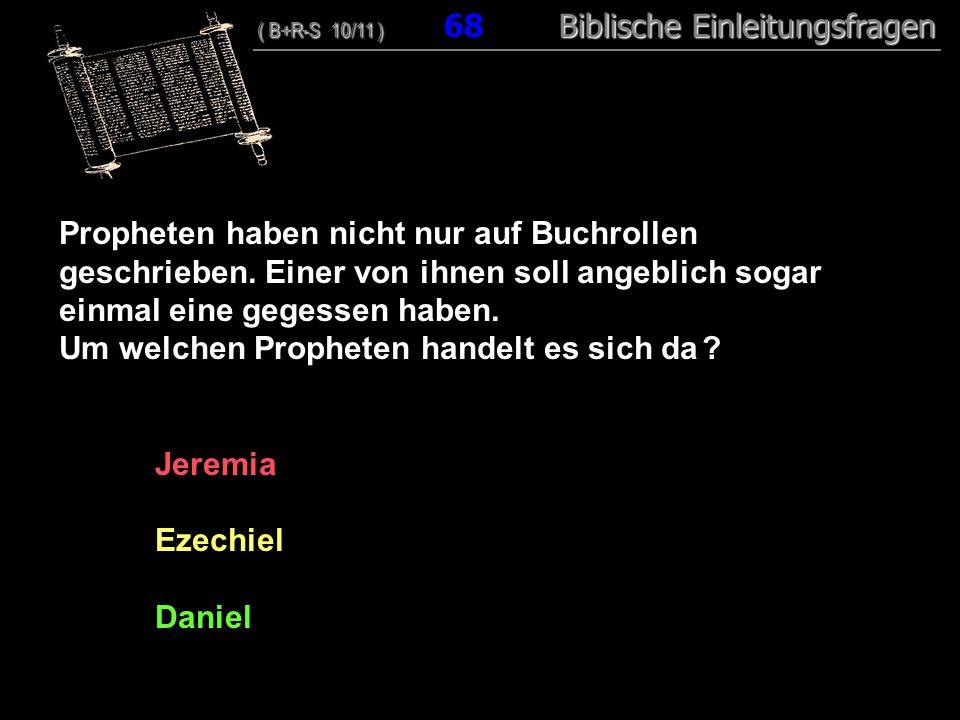 66 Propheten haben nicht nur auf Buchrollen geschrieben. Einer von ihnen soll angeblich sogar einmal eine gegessen haben. Um welchen Propheten handelt