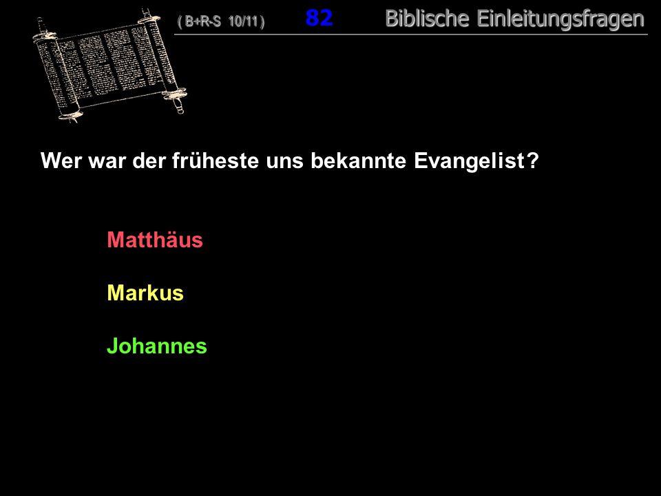 79 Wer war der früheste uns bekannte Evangelist .