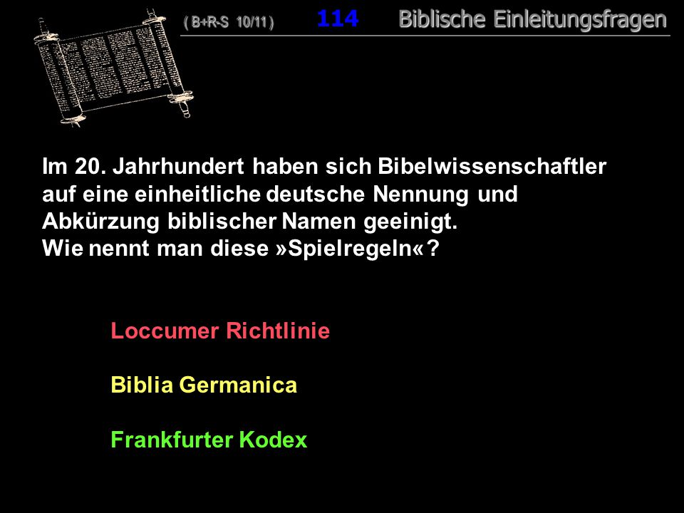 110 Im 20. Jahrhundert haben sich Bibelwissenschaftler auf eine einheitliche deutsche Nennung und Abkürzung biblischer Namen geeinigt. Wie nennt man d