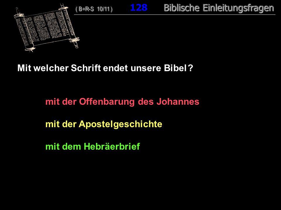 123 Mit welcher Schrift endet unsere Bibel .