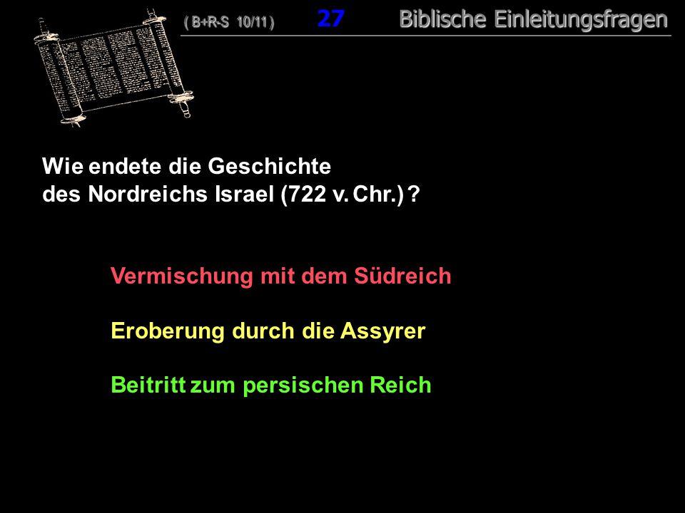 26 Wie endete die Geschichte des Nordreichs Israel (722 v.