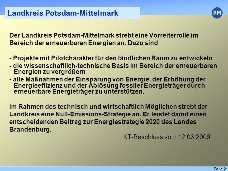 Folie 13 Landkreis Potsdam-Mittelmark Projektentwicklung Erstellung und Fortschreibung eines Energieberichtes für kreisliche Gebäude Kommunalpolitische Effekte Planungsinstrument für die Entwicklung und Überwachung von energetischen Zielen Wärmebedarf in kW/m²,a klimabereinigt 45,1
