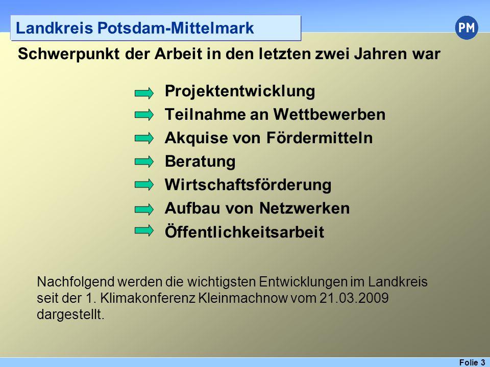 Folie 4 Landkreis Potsdam-Mittelmark Von den Schwerpunktthemen hat sich die Projektentwicklung besonders gut entwickelt.