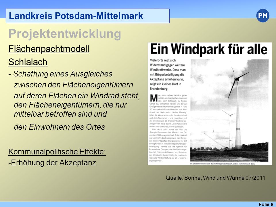 Folie 9 Landkreis Potsdam-Mittelmark Projektentwicklung Projekt des Agrarbetriebes Damsdorf und der Handwerkskammer Potsdam Biowärme für das Ausbildungszentrum Technische Parameter: - 800 kW el.