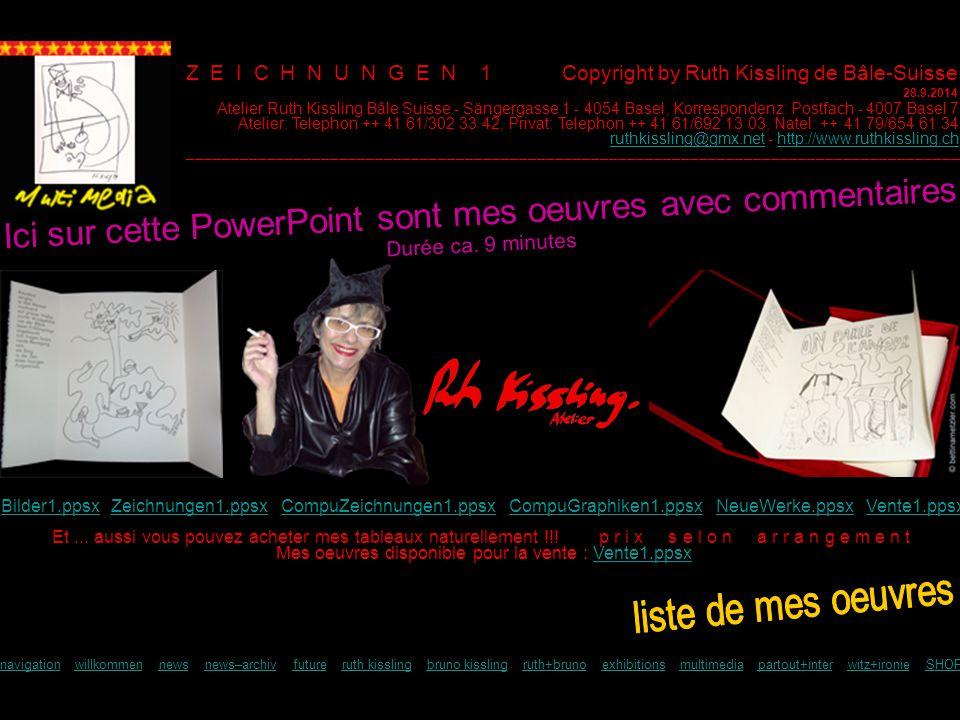 Z E I C H N U N G E N 1 Copyright by Ruth Kissling de Bâle-Suisse 28.9.2014 Et...