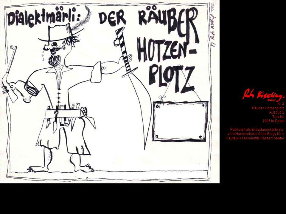 K 4 Räuber Hotzenplotz Auszug 2 Tusche 1985 in Basel Publiziert als Einladungskarte etc.