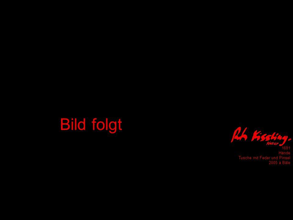1691 Hände Tusche mit Feder und Pinsel 2005 à Bâle Bild folgt