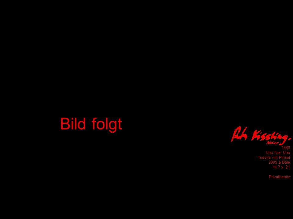 1686 Ursi Taxi Ursi Tusche mit Pinsel 2005 à Bâle 14.7 x 21 Privatbesitz Bild folgt