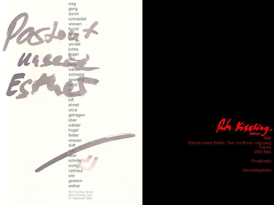 1648 Partout unsere Esther, Text von Bruno: weg-gang Tusche 2003 Bâle Privatbesitz Geburtstagskarte