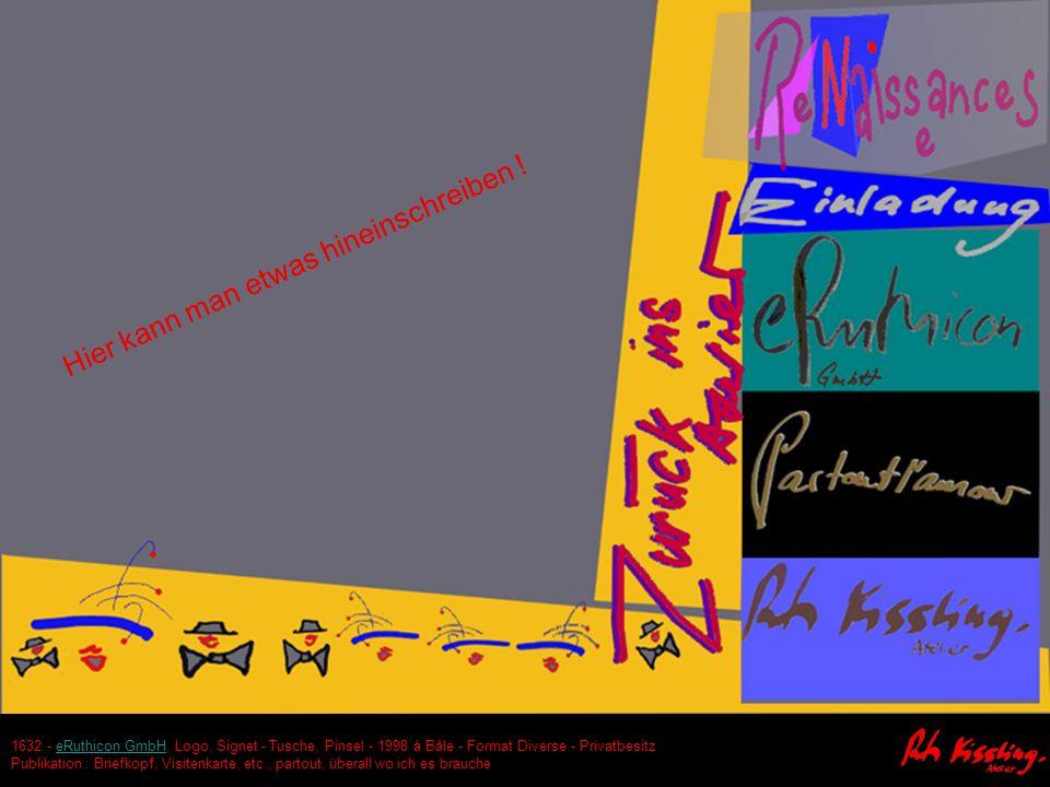 1632 - eRuthicon GmbH, Logo, Signet - Tusche, Pinsel - 1998 à Bâle - Format Diverse - PrivatbesitzeRuthicon GmbH Publikation : Briefkopf, Visitenkarte, etc., partout, überall wo ich es brauche Hier kann man etwas hineinschreiben !