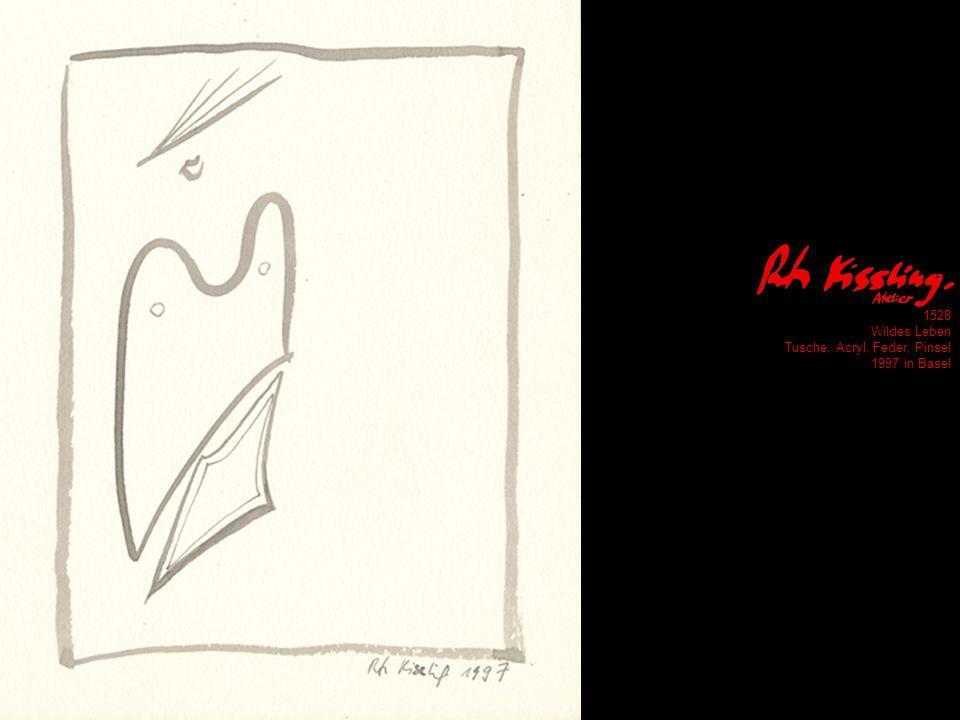 1528 Wildes Leben Tusche, Acryl, Feder, Pinsel 1997 in Basel