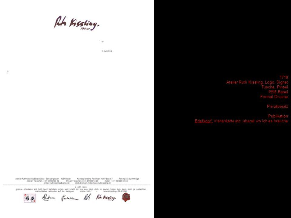 1718 Atelier Ruth Kissling, Logo, Signet Tusche, Pinsel 1998 Basel Format Diverse Privatbesitz Publikation Briefkopf, Couvert, Visitenkarte etc.