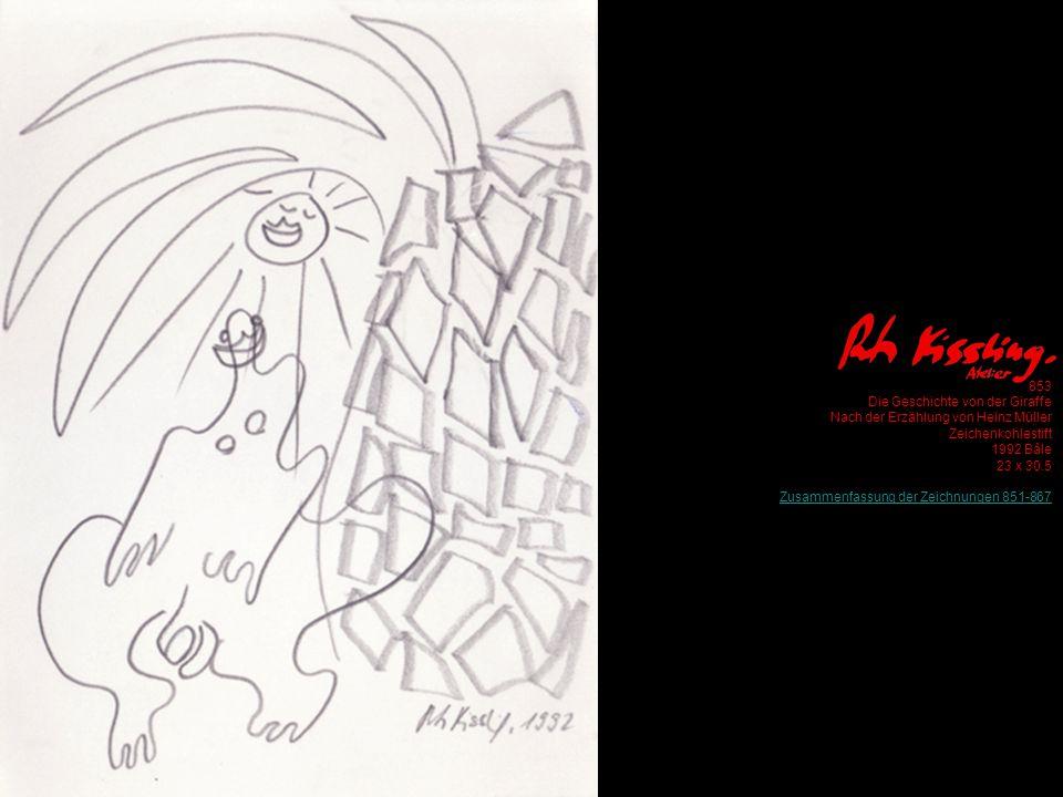 853 Die Geschichte von der Giraffe Nach der Erzählung von Heinz Müller Zeichenkohlestift 1992 Bâle 23 x 30.5 Zusammenfassung der Zeichnungen 851-867