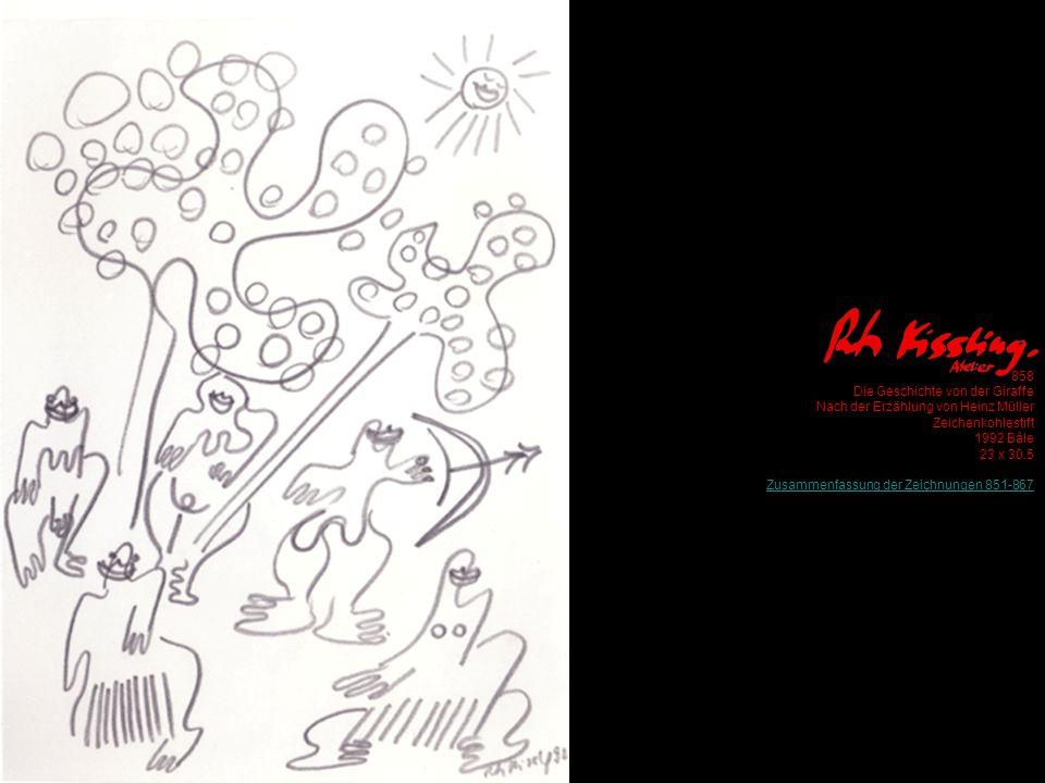 858 Die Geschichte von der Giraffe Nach der Erzählung von Heinz Müller Zeichenkohlestift 1992 Bâle 23 x 30.5 Zusammenfassung der Zeichnungen 851-867
