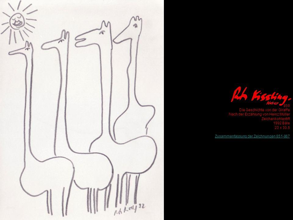 859 Die Geschichte von der Giraffe Nach der Erzählung von Heinz Müller Zeichenkohlestift 1992 Bâle 23 x 30.5 Zusammenfassung der Zeichnungen 851-867