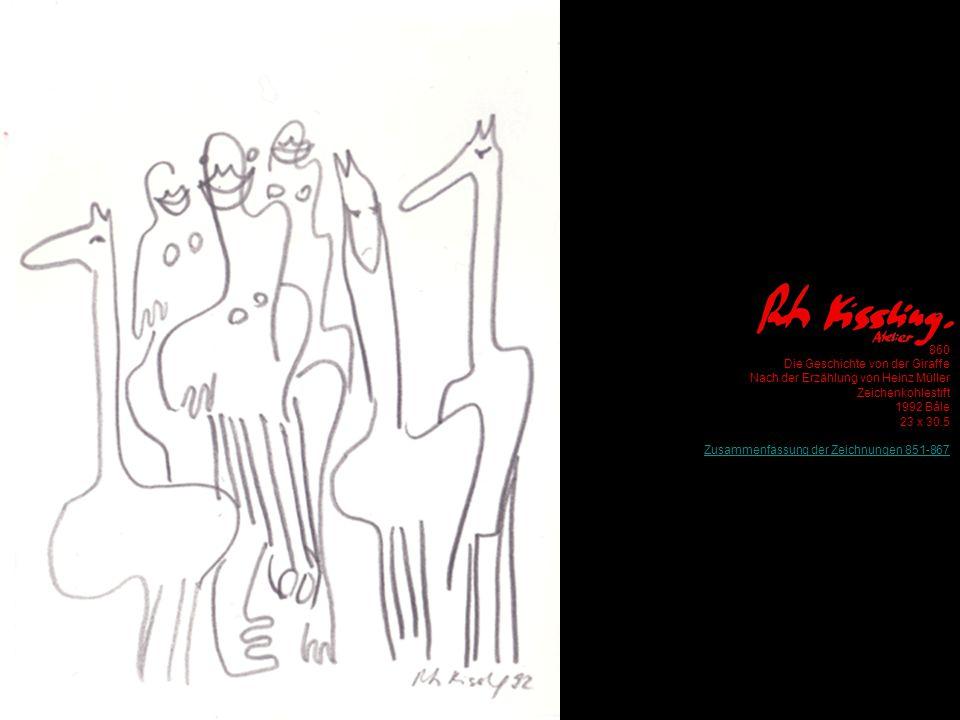 860 Die Geschichte von der Giraffe Nach der Erzählung von Heinz Müller Zeichenkohlestift 1992 Bâle 23 x 30.5 Zusammenfassung der Zeichnungen 851-867