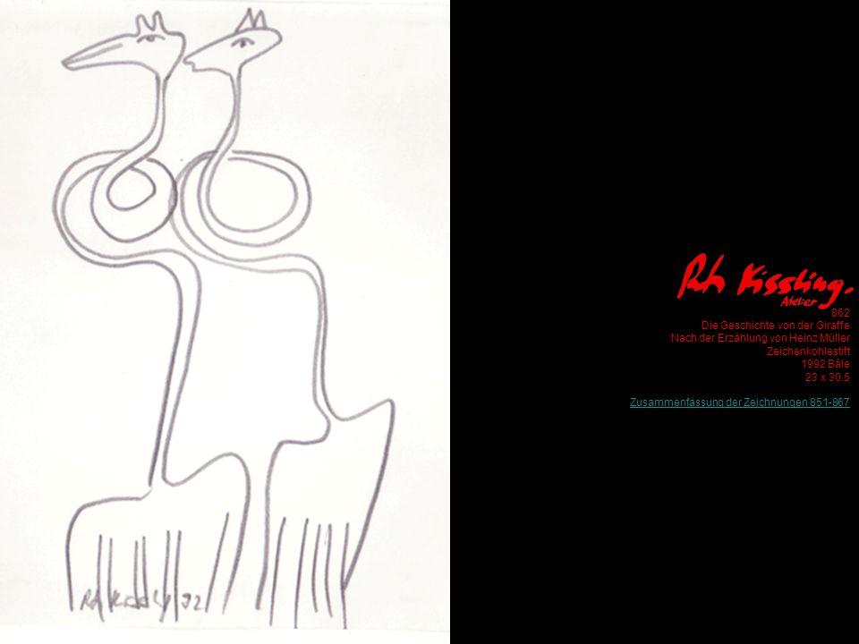 862 Die Geschichte von der Giraffe Nach der Erzählung von Heinz Müller Zeichenkohlestift 1992 Bâle 23 x 30.5 Zusammenfassung der Zeichnungen 851-867