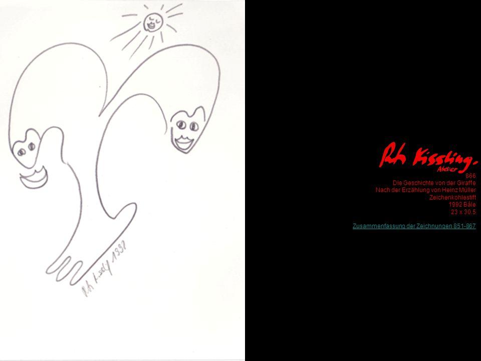 866 Die Geschichte von der Giraffe Nach der Erzählung von Heinz Müller Zeichenkohlestift 1992 Bâle 23 x 30.5 Zusammenfassung der Zeichnungen 851-867