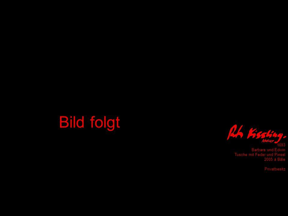 1692 ? Tusche mit Feder und Pinsel 2005 à Bâle Bild folgt