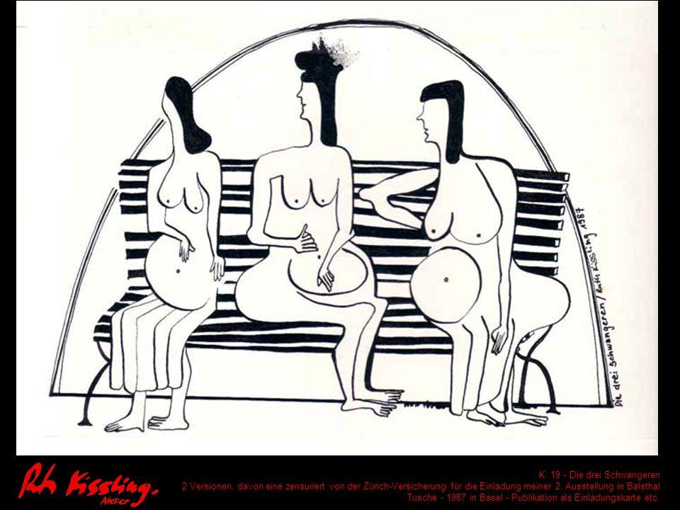 K 19 - Die drei Schwangeren 2 Versionen, davon eine zensuriert von der Zürich-Versicherung für die Einladung meiner 2.