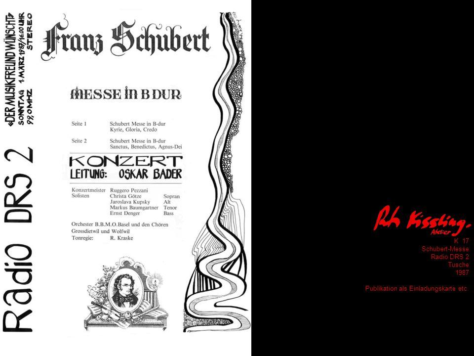 K 17 Schubert-Messe Radio DRS 2 Tusche 1987 Publikation als Einladungskarte etc.