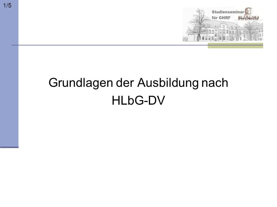 Grundlagen der Ausbildung nach HLbG-DV 1/5