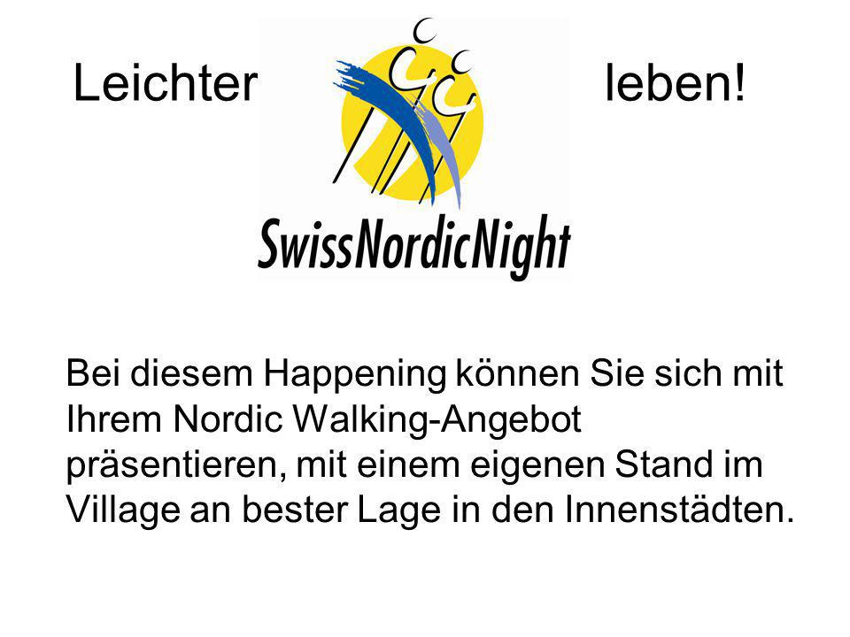 Leichter leben! Bei diesem Happening können Sie sich mit Ihrem Nordic Walking-Angebot präsentieren, mit einem eigenen Stand im Village an bester Lage