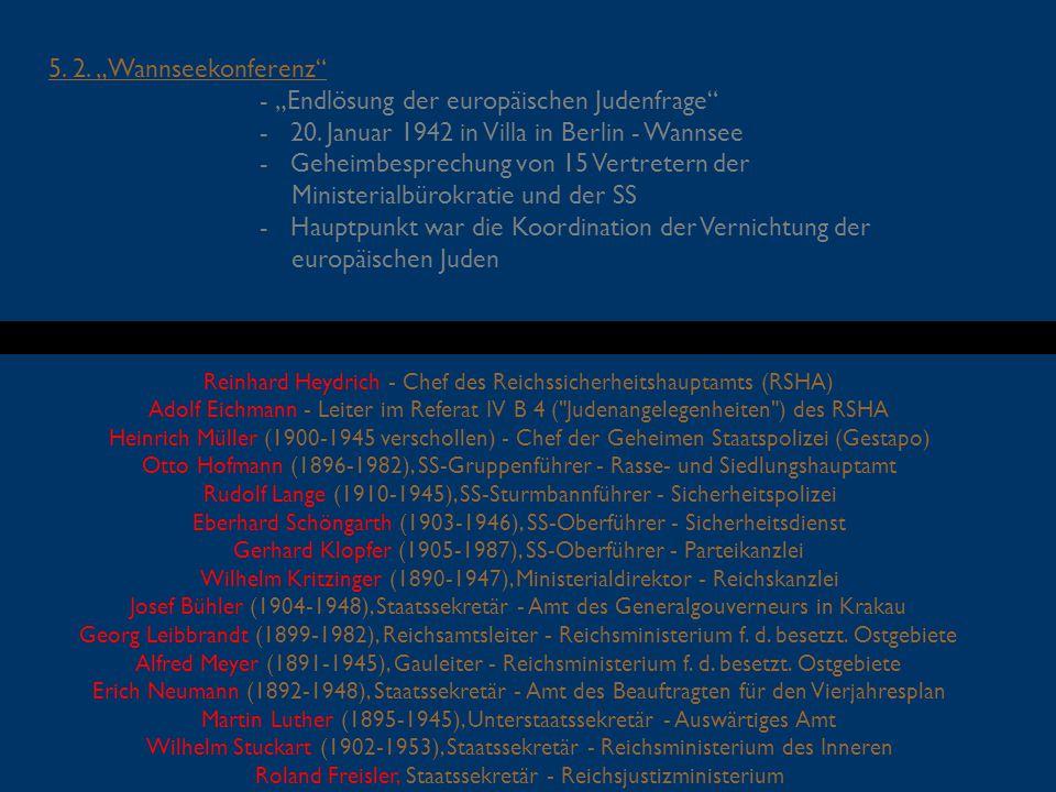 """5. 2. """"Wannseekonferenz"""" - """"Endlösung der europäischen Judenfrage"""" - 20. Januar 1942 in Villa in Berlin - Wannsee - Geheimbesprechung von 15 Vertreter"""