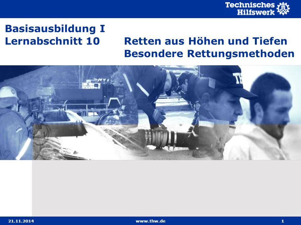 21.11.2014www.thw.de1 Basisausbildung I Lernabschnitt 10 Retten aus Höhen und Tiefen Besondere Rettungsmethoden