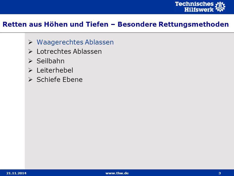 21.11.2014www.thw.de34 Seilbahn – Ablassen / Hochziehen mit Rettungs-Sitzgurt