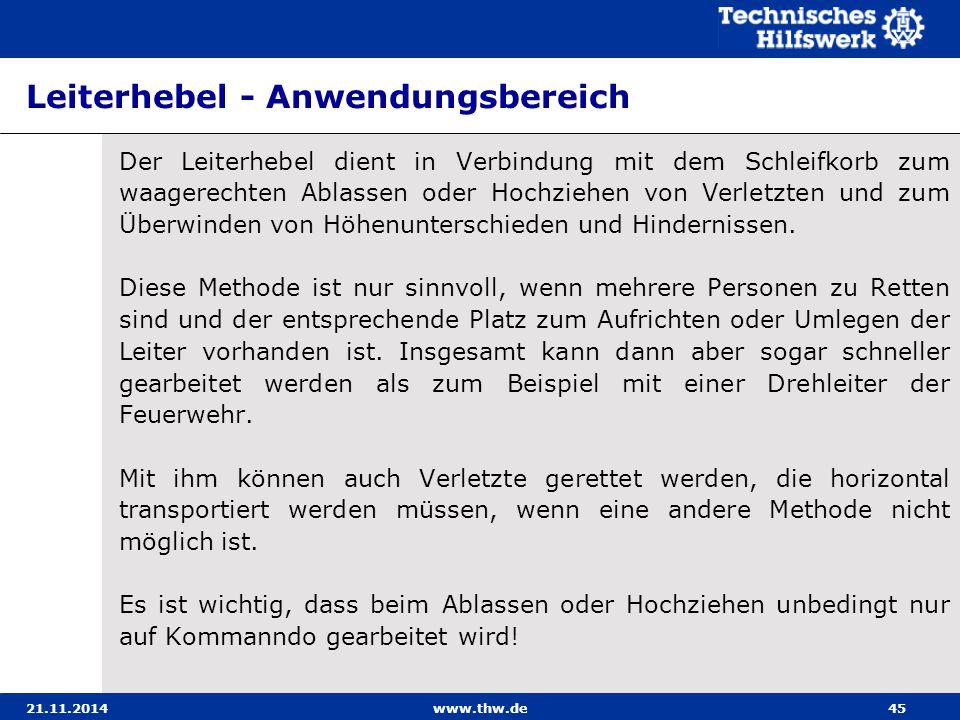 21.11.2014www.thw.de45 Leiterhebel - Anwendungsbereich Der Leiterhebel dient in Verbindung mit dem Schleifkorb zum waagerechten Ablassen oder Hochzieh