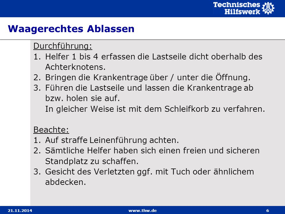 21.11.2014www.thw.de37 Seilbahn – Ablassen / Hochziehen des Schleifkorbes