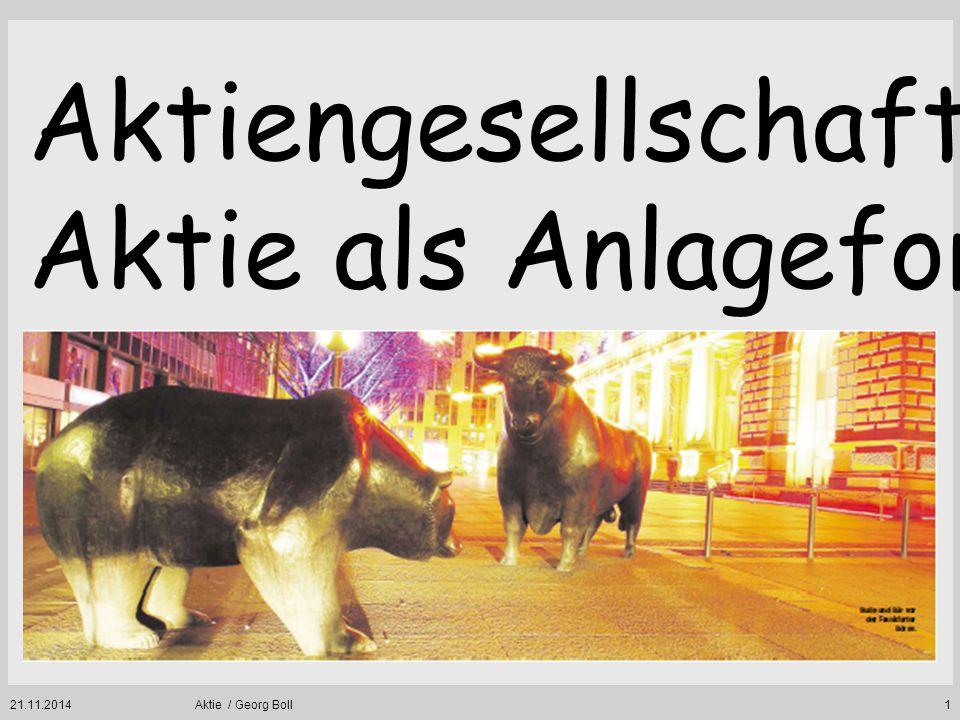 21.11.2014Aktie / Georg Boll42 Das Kurs-Umsatz-Verhältnis (KUV) Kurs-Umsatz-Verhältnis = Kurs der Aktie Umsatz der AG