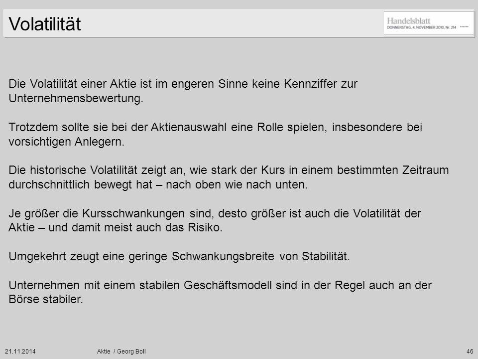 21.11.2014Aktie / Georg Boll46 Die Volatilität einer Aktie ist im engeren Sinne keine Kennziffer zur Unternehmensbewertung. Trotzdem sollte sie bei de