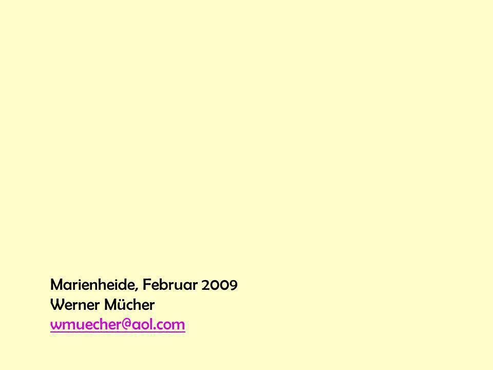 Marienheide, Februar 2009 Werner Mücher wmuecher@aol.com