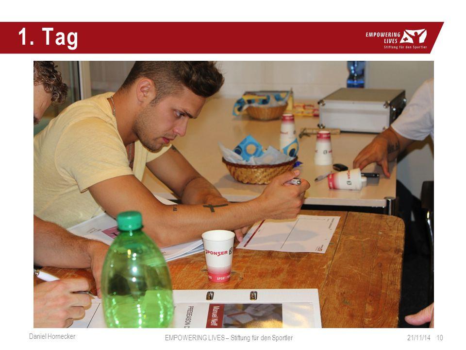 1. Tag 21/11/14 10 Daniel Hornecker EMPOWERING LIVES – Stiftung für den Sportler