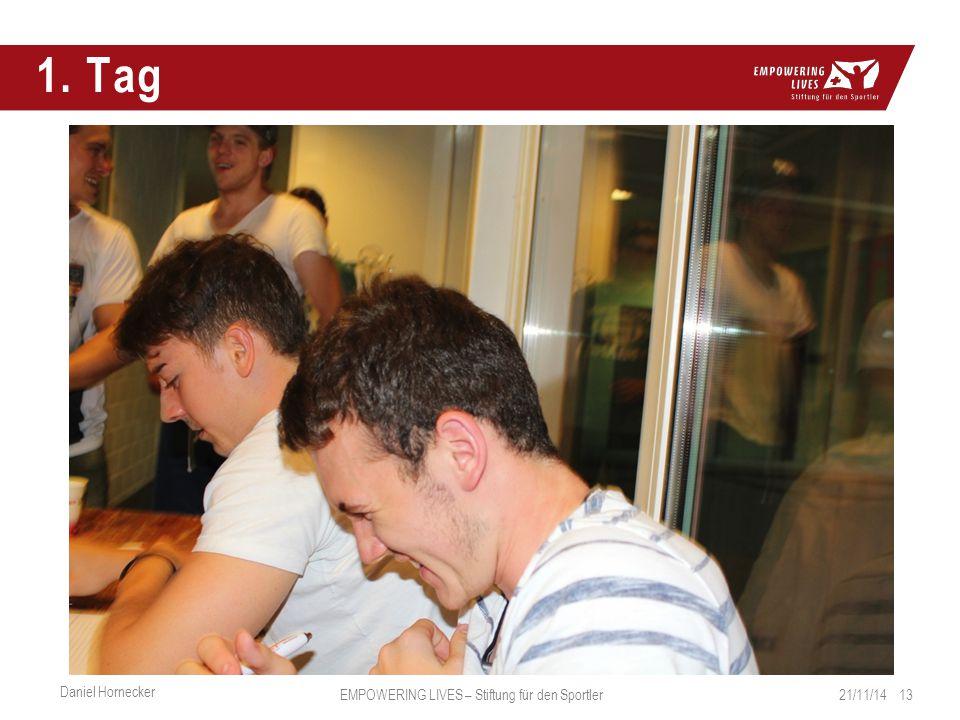 1. Tag 21/11/14 13 Daniel Hornecker EMPOWERING LIVES – Stiftung für den Sportler