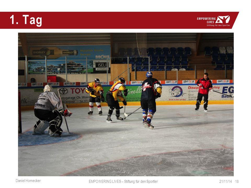 1. Tag 21/11/14 18 Daniel Hornecker EMPOWERING LIVES – Stiftung für den Sportler