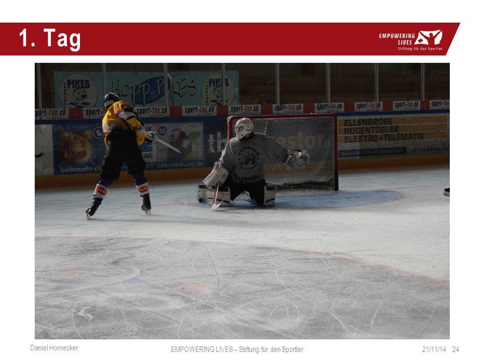 1. Tag 21/11/14 24 Daniel Hornecker EMPOWERING LIVES – Stiftung für den Sportler