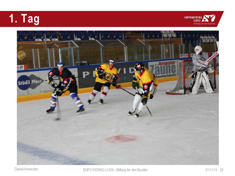 1. Tag 21/11/14 25 Daniel Hornecker EMPOWERING LIVES – Stiftung für den Sportler