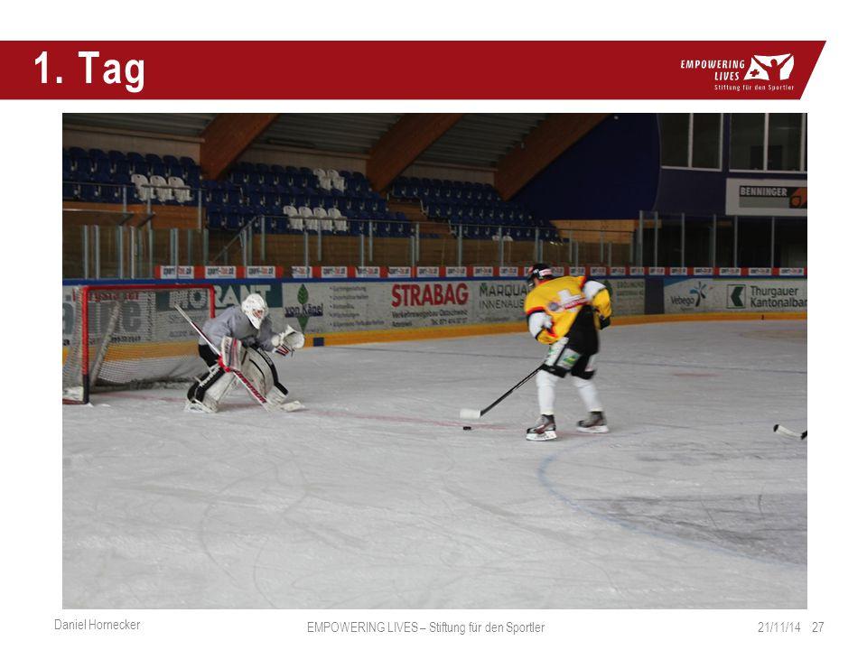 1. Tag 21/11/14 27 Daniel Hornecker EMPOWERING LIVES – Stiftung für den Sportler