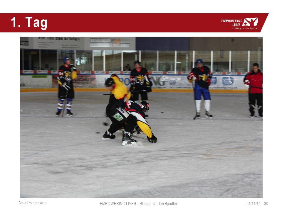 1. Tag 21/11/14 30 Daniel Hornecker EMPOWERING LIVES – Stiftung für den Sportler