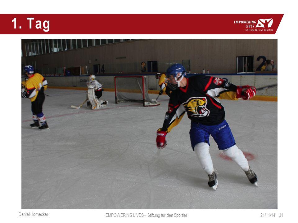 1. Tag 21/11/14 31 Daniel Hornecker EMPOWERING LIVES – Stiftung für den Sportler