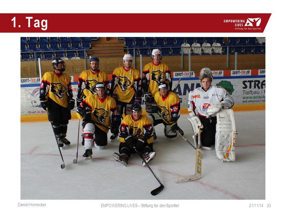 1. Tag 21/11/14 33 Daniel Hornecker EMPOWERING LIVES – Stiftung für den Sportler
