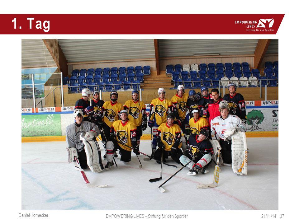 1. Tag 21/11/14 37 Daniel Hornecker EMPOWERING LIVES – Stiftung für den Sportler