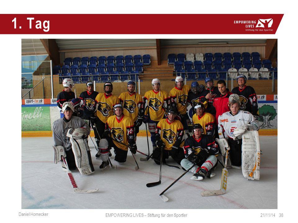 1. Tag 21/11/14 38 Daniel Hornecker EMPOWERING LIVES – Stiftung für den Sportler