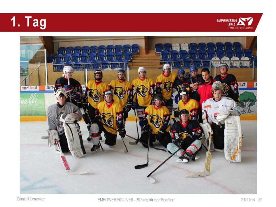 1. Tag 21/11/14 39 Daniel Hornecker EMPOWERING LIVES – Stiftung für den Sportler