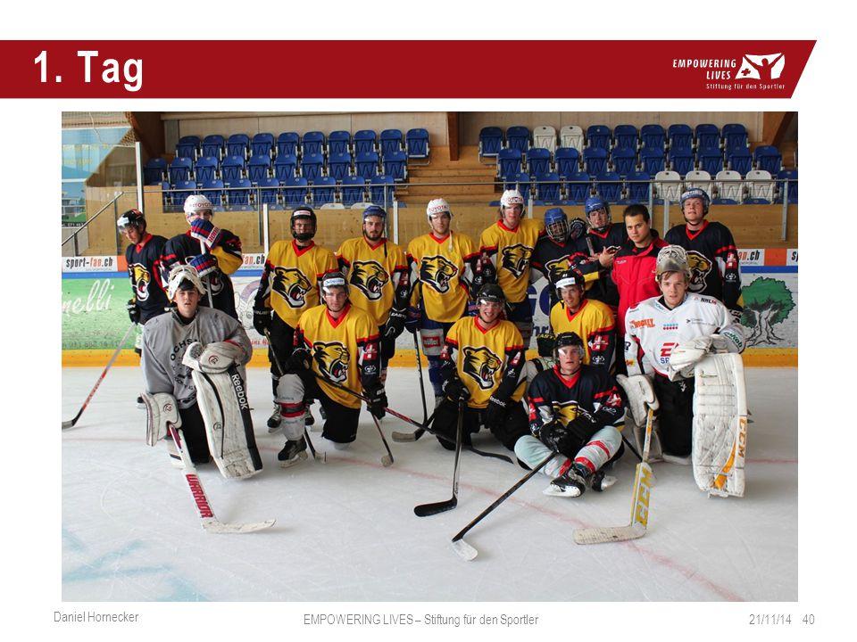 1. Tag 21/11/14 40 Daniel Hornecker EMPOWERING LIVES – Stiftung für den Sportler